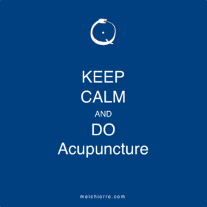 keep calm and do acupuncture